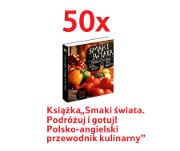 """Książka """"Smaki świata. Podróżuj i gotuj! Polsko-angielski przewodnik kulinarny"""